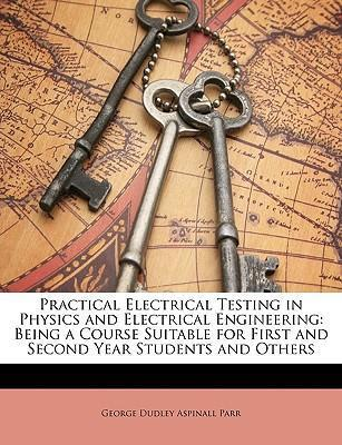 Practical Electrical Testing In Physics And Electrical Engineering