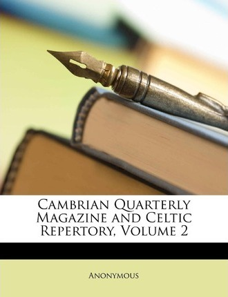 Cambrian Quarterly Magazine and Celtic Repertory, Volume 2 Cover Image