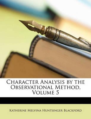 Character Analysis by the Observational Method, Volume 5 Cover Image