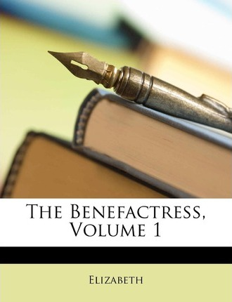 The Benefactress, Volume 1 Cover Image
