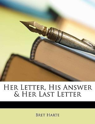 Her Letter, His Answer & Her Last Letter Cover Image