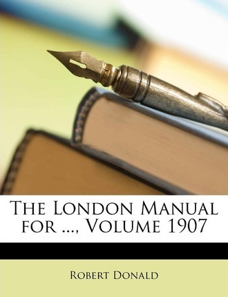 The London Manual for ..., Volume 1907 Cover Image