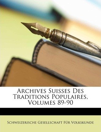 Archives Suisses Des Traditions Populaires, Volumes 89-90 Cover Image