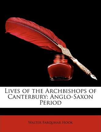 Lives of the Archbishops of Canterbury : Anglo-Saxon Period