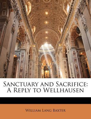 Sanctuary and Sacrifice  A Reply to Wellhausen