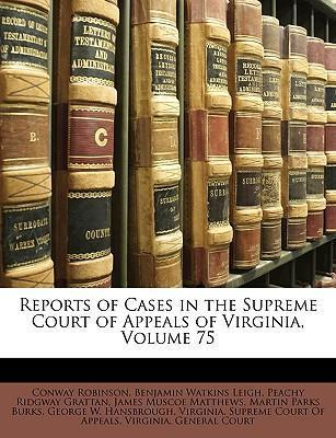 Reports of Cases in the Supreme Court of Appeals of Virginia, Volume 75