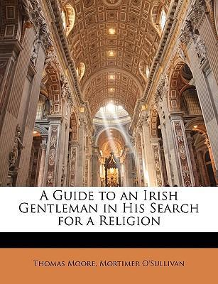 A Guide to an Irish Gentleman in His Search for a Religion