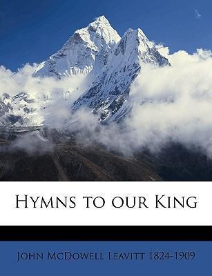 Hymns to Our King
