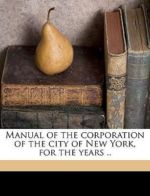 Manual of the Corporation of the City of New York, for the Years .. Volume Yr. 1860