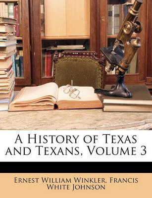 A History of Texas and Texans, Volume 3
