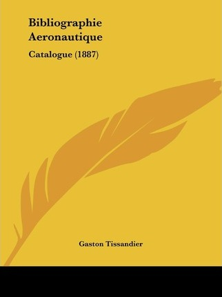 Bibliographie Aeronautique: Catalogue (1887)