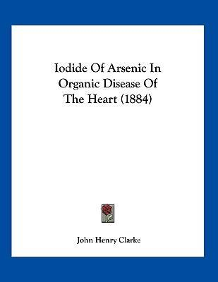 Iodide of Arsenic in Organic Disease of the Heart (1884)