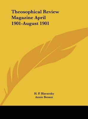 Theosophical Review Magazine April 1901-August 1901