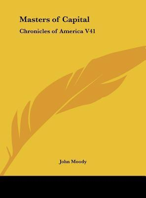 Masters of Capital  Chronicles of America V41