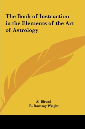 The Book Of Instruction In The Elements Of The Art Of Astrology Al