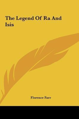 The Legend of Ra and Isis