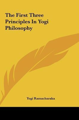 The First Three Principles in Yogi Philosophy