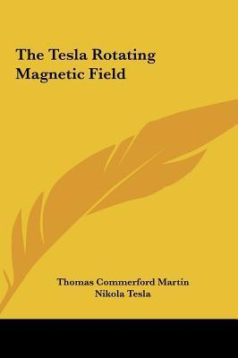 The Tesla Rotating Magnetic Field