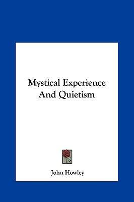 Mystical Experience and Quietism
