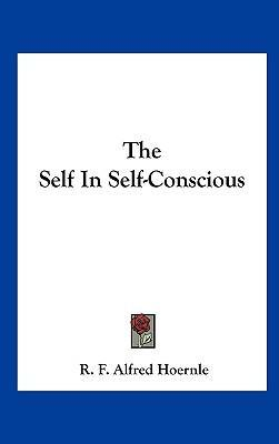 The Self in Self-Conscious