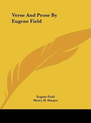 Verse and Prose  Eugene Field