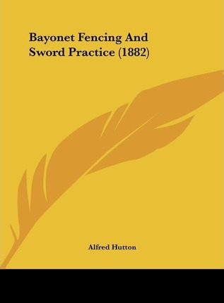 Bayonet Fencing and Sword Practice (1882)