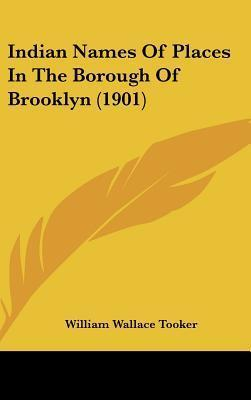 Indian Names of Places in the Borough of Brooklyn (1901)