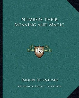 Numbers Their Meaning and Magic