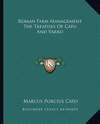 Roman Farm Management the Treatises of Cato and Varro