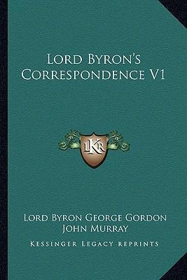 Lord Byron's Correspondence V1
