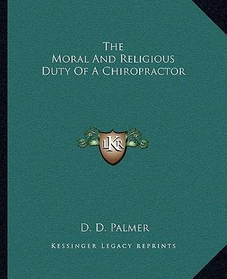 The Moral and Religious Duty of a Chiropractor