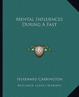 Mental Influences During a Fast – Hereward Carrington
