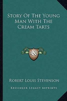 Story of the Young Man with the Cream Tarts