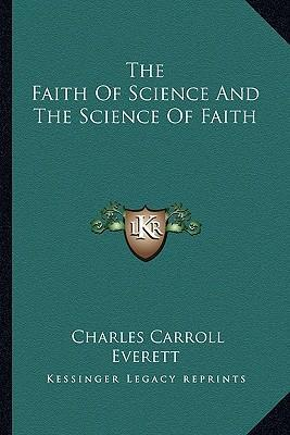 The Faith of Science and the Science of Faith