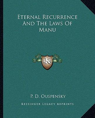 Eternal Recurrence and the Laws of Manu
