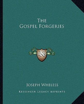 The Gospel Forgeries