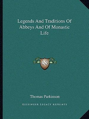 Legends and Traditions of Abbeys and of Monastic Life