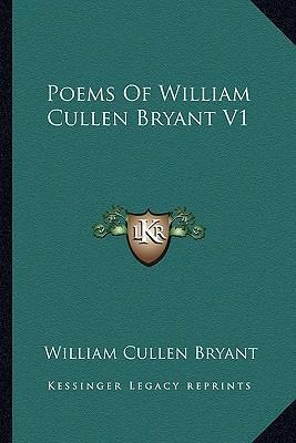 Poems of William Cullen Bryant V1