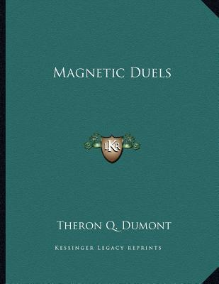 Magnetic Duels
