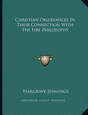 Christian Observances in Their Connection with the Fire Philosophy
