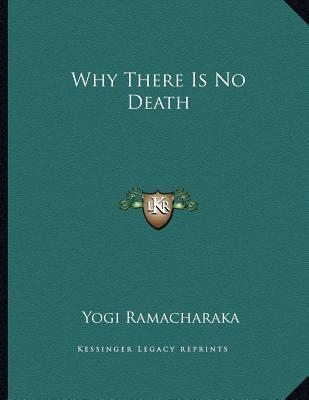 Why There Is No Death