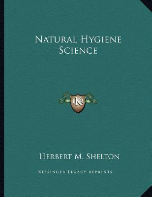 Natural Hygiene Science