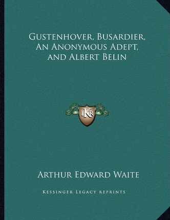 Gustenhover, Busardier, an Anonymous Adept, and Albert Belin
