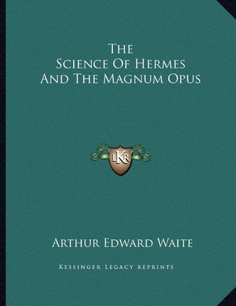 The Science of Hermes and the Magnum Opus