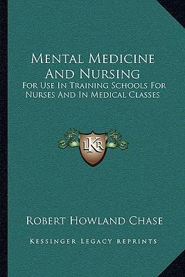 Mental Medicine and Nursing  For Use in Training Schools for Nurses and in Medical Classes