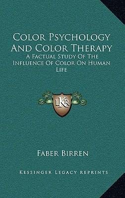Color Psychology and Color Therapy : Faber Birren : 9781163199916
