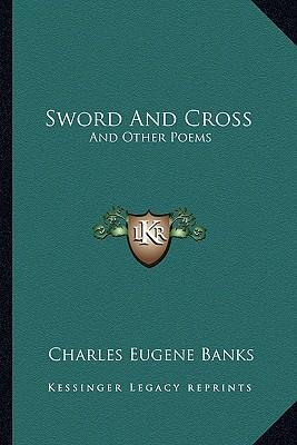 Sword and Cross  And Other Poems