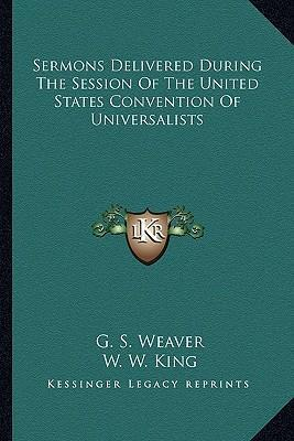 Sermons Delivered During the Session of the United States Convention of Universalists