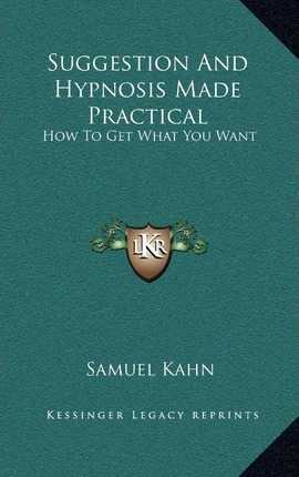 Suggestion and Hypnosis Made Practical