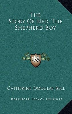 The Story of Ned, the Shepherd Boy